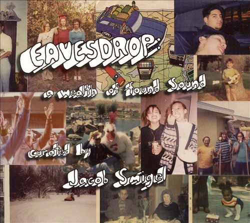 Eavesdrop: A Wealth of Found Sound