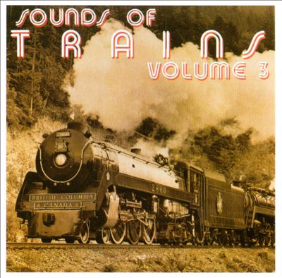 Sounds of Trains, Vol. 3