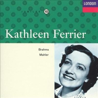 Kathleen Ferrier Sings Brahms & Mahler