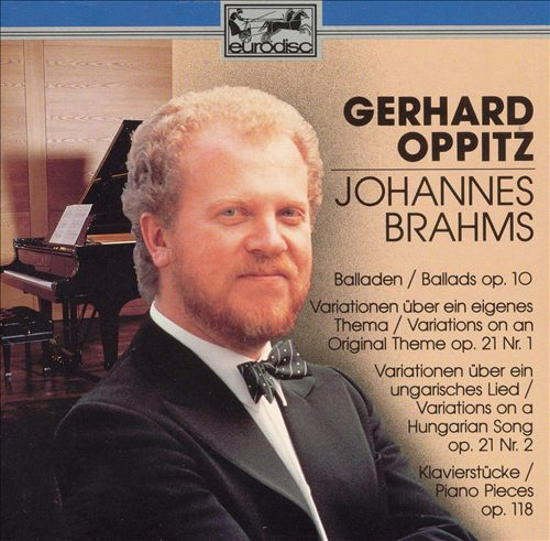 Brahms: Piano Works, Opp. 10, 21/1, 21/2, 118