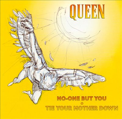 No-One But You/Tie Your Mother Down