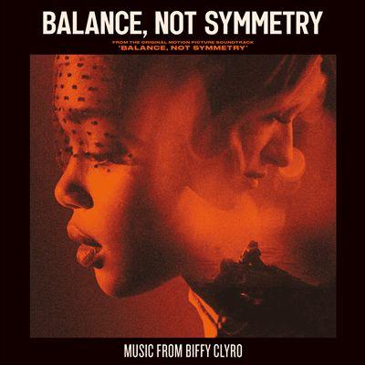 Balance, Not Symmetry [Original Motion Picture Soundtrack]