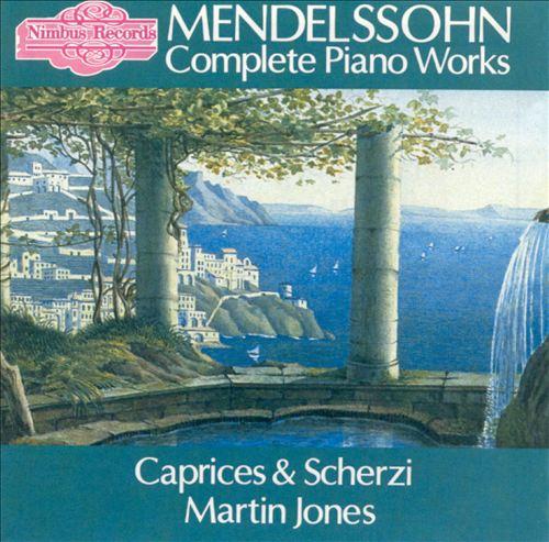 Mendelssohn: Caprices & Scherzi