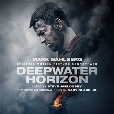 Deepwater Horizon [Original Motion Picture Soundtrack]