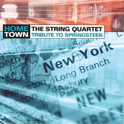 The String Quartet Tribute to Bruce Springsteen: Home Town