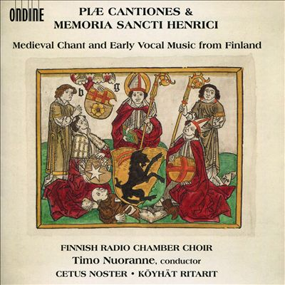 Piæ Cantiones & Memoria Sancti Henrici: Medieval Chant and Early Vocal Music from Finland