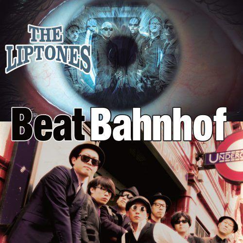 Liptones/Beat Bahnhof