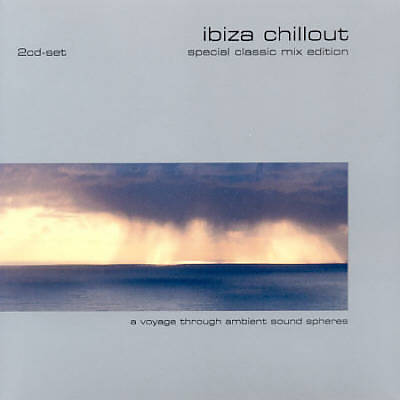 Ibiza Chillout: Special Classic Mix Edition