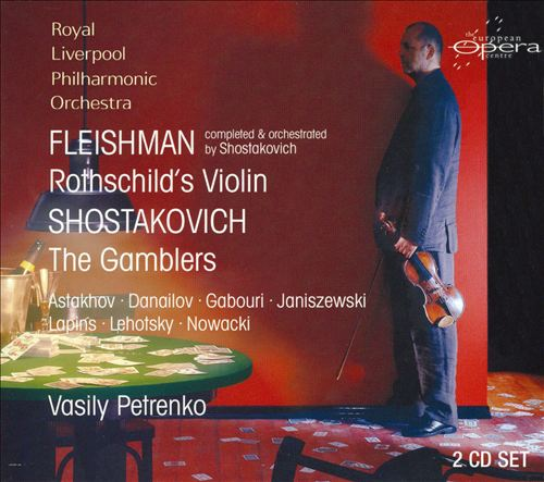 Fleishman: Rothschild's Violin; Shostakovich: The Gamblers