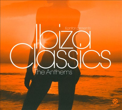 Kontor Presents Ibiza Classics: The Anthems