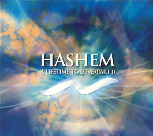 Hashem: A Lifetime to Love, Pt. 1