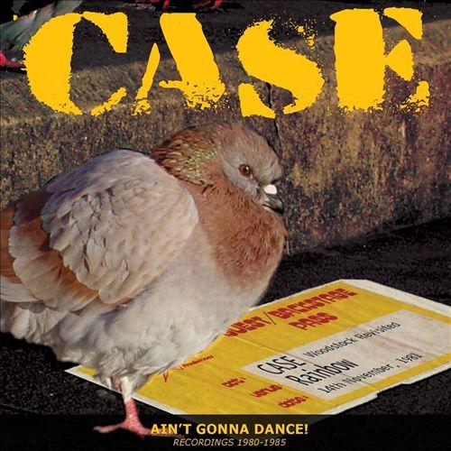 Ain't Gonna Dance: Recordings 1980-1985