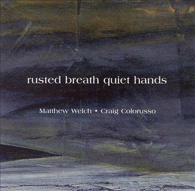 Rusted Breath Quiet Hands