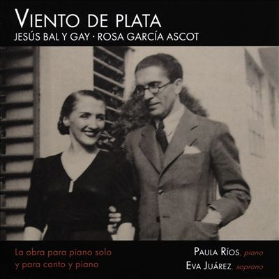 Viento de Plata: Jesús Bal y Gay, Rosa García Ascot