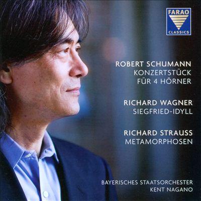 Schumann: Konzertstück; Wagner: Siegfried-Idyll; Richard Strauss: Metamorphosen