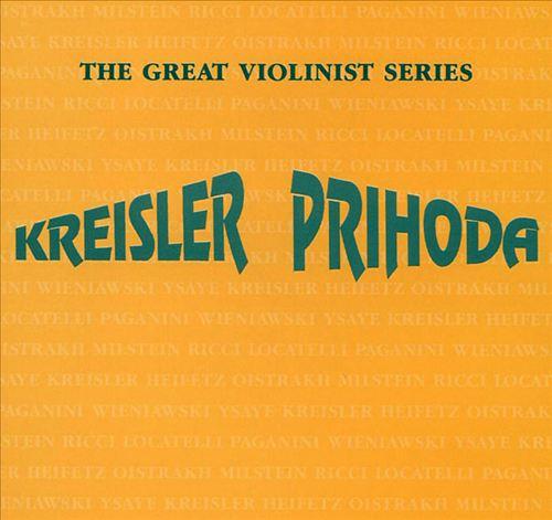 Great Violinists: Kreisler & Prihoda