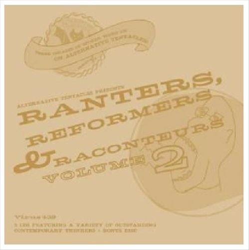 Ranters, Reformers and Raconteurs, Vol. 2