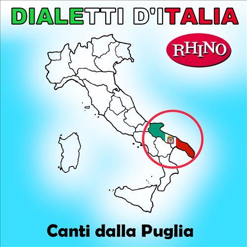 Dialetti d'Italia: Canti Dalla Puglia