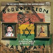 Grounation: The Indomitable Spirit of Rastafari