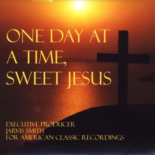 One Day at a Time Sweet Jesus