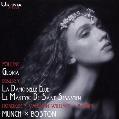 Poulenc: Gloria; Debussy: La Damoiselle Elue; Le Martyre de Saint Sebastien; Honegger, Vaughan Williams, Barber