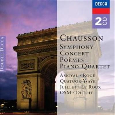 Chausson: Symphony; Concert; Poèmes; Piano Quartet [Australia]