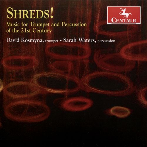 Shreds!: Music for Trumpet and Percussion of the 21st Century