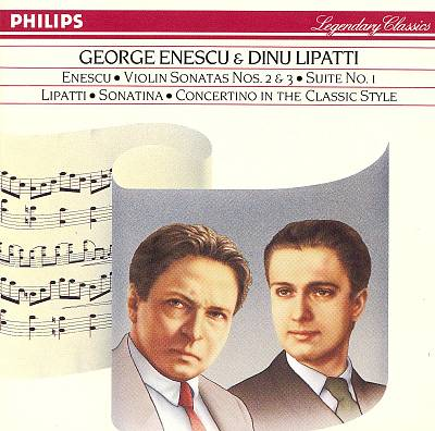 Enescu: Violin Sonatas Nos. 2 & 3; Suite No. 1; Lipatti: Sonatina; Concertino in the Classic Style