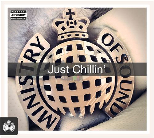 Just Chillin' [Ministry of Sound]