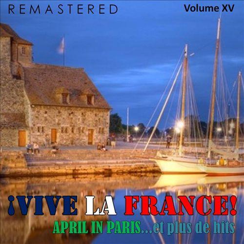 ¡Vive la France!, Vol. 15 - April in Paris... et plus de Hits