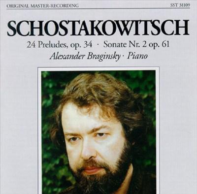 Dmitry Shostakovitch: 24 Preludes, Op. 34; Sonate No. 2