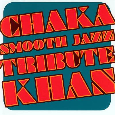 Chaka Khan Smooth Jazz Tribute