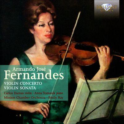 Armando José Fernandes: Violin Concerto; Violin Sonata