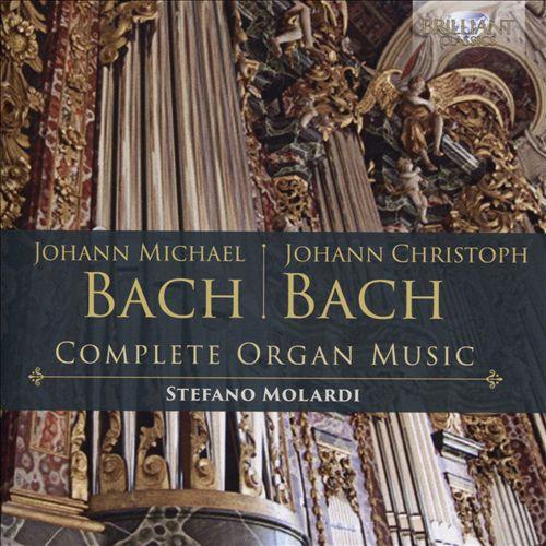 Johann Michael Bach, Johann Christoph Bach: Complete Organ Music
