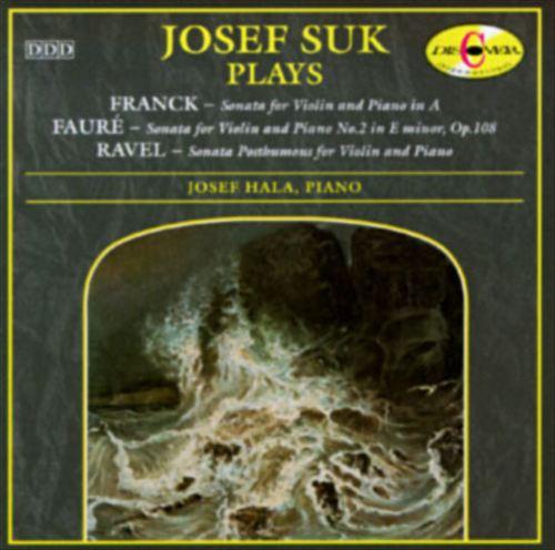 Josef Suk Plays Franck, Fauré, Ravel