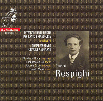 Respighi: Complete Songs for Voice and Piano, Vol. 3