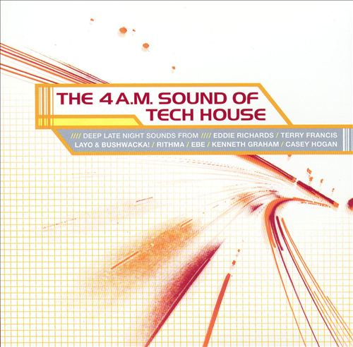 The 4 A.M. Sound of Tech House