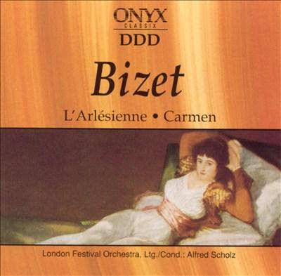 Bizet: L'Arlesienne; Carmen