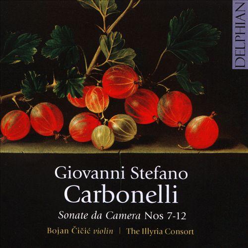 Giovanni Stefano Carbonelli: Sonate da Camera Nos. 7-12