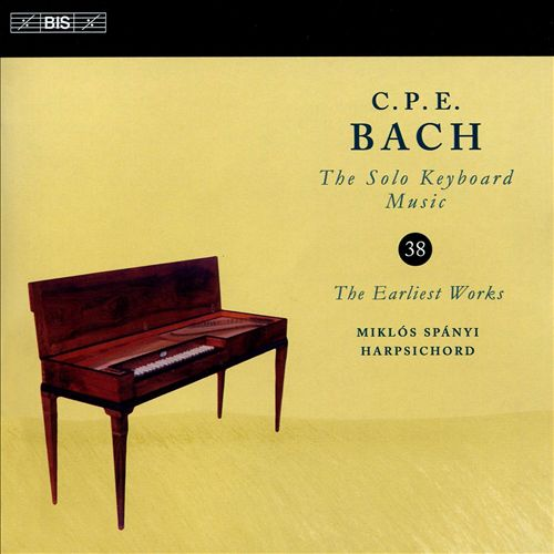 C.P.E. Bach: The Solo Keyboard Musc, Vol. 38 - The Earliest Works