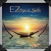 EZ Days & Nights