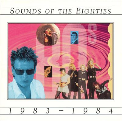 Sounds of the Eighties: 1983-1984