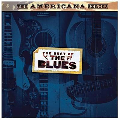 The Americana Series: The Best of the Blues [Sanctuary]