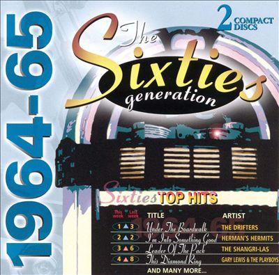 Sixties Generation: 1964-1965