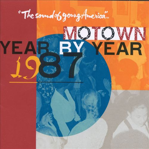 Motown Year by Year: The Sound of Young America, 1987