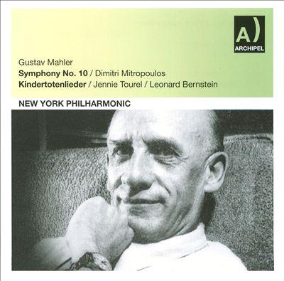 Gustav Mahler: Symphony No. 10; Kindertotenlieder