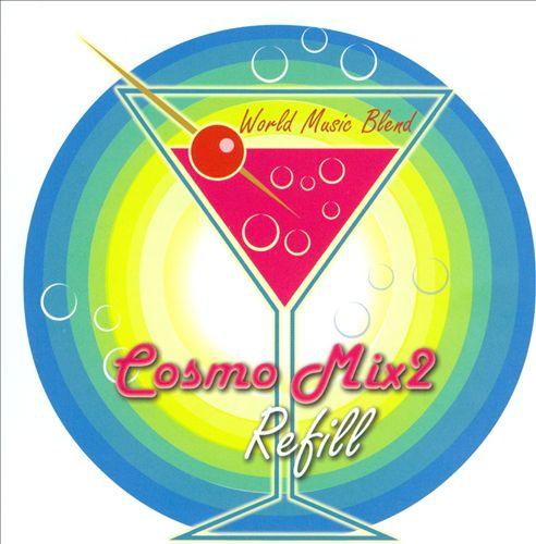 Cosmo Mix, Vol. 2: Refill