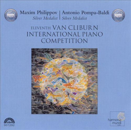 11th Van Cliburn International Piano Competition: Maxim Philippov & Antonio Pompa-Baldi