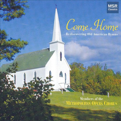 Come Home: Rediscovering Old American Hymns