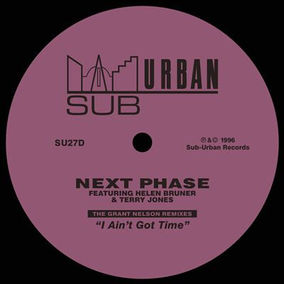 I Ain't Got Time [The Grant Nelson Remixes]